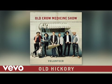 Old Crow Medicine Show - Old Hickory (Audio)