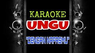 Ungu - Dengan Nafasmu (Karaoke Tanpa Vokal)