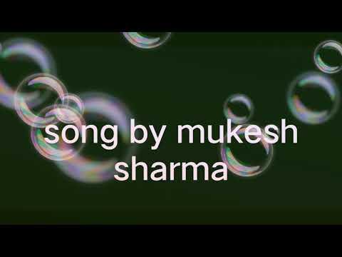 mukesh sharma ka jabrdast  new sad song 😢😢😢😢😭😭😭😭😭😪😪😪😍😍😍