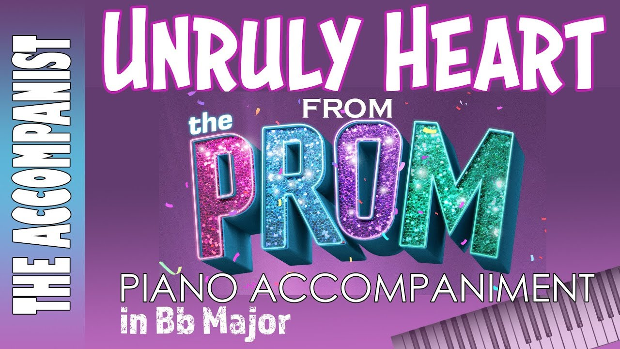 Download UNRULY HEART from the musical THE PROM - Piano Accompaniment - Karaoke