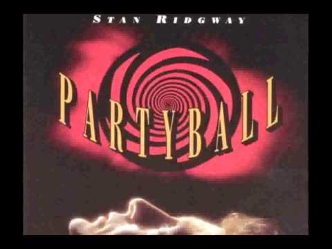 "Stan Ridgway ""Right Through You"" / Partyball album"