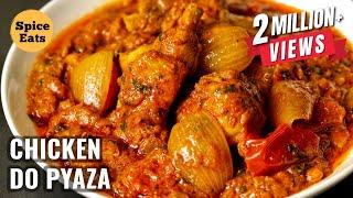 CHICKEN DO PYAZA | CHICKEN DOPIAZA | MURGH DO PYAZA | चिकन दो प्याज़ा