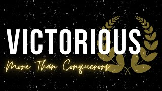 More Than Conquerors | Victorious | Sunday Worship Service