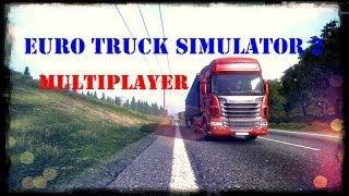 Euro Truck Simulator 2 Мультиплеер | Трейлер | Скачать