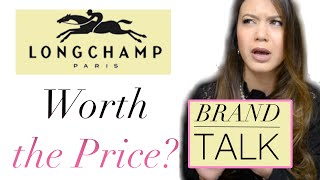 LONGCHAMP: WORTH THE PRICE? 💝 Brand Talk 💝