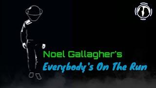 🎧Noel Gallagher's - Everybody's On The Run ( Lyrics )