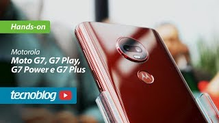 Moto G7, G7 Play, G7 Power e G7 Plus - Hands-on Tecnoblog