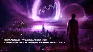 Outrageouz - Thinking About You (Based On Calvin Harris