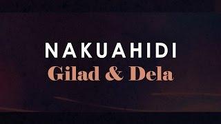 NAKUAHIDI - Gilad & Dela (Official Lyric Video)