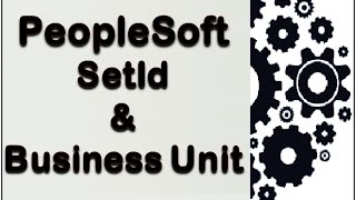 PeopleSoft - SetId & Business Unit