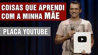 Stand Up - Aprendi com minha MÃE - Placa Youtube