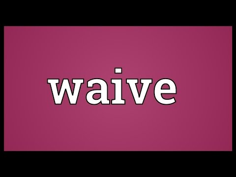 Waive Meaning