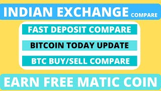 Indian Exchange Compare DEPOSITE/BUY/SELL | BTC UPDATE | EARN FREE MATIC