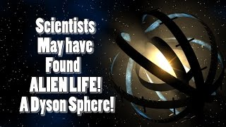 WOW! Science may have just found ALIEN LIFE! Disclosure! A Dyson Sphere MegaStructure!
