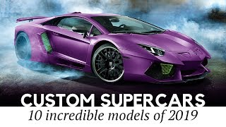 10 Supercars that Got Custom Designs and Crazy Engine Upgrades
