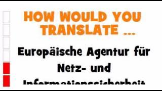 GERMAN TRANSLATION QUIZ = Europäische Agentur für Netz  und Informationssicherheit