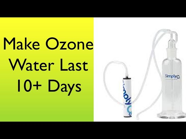 How to Make Ozone Water Last Over 10 Days