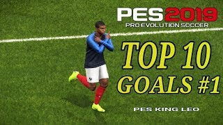PES 2019 ● Top 10 Goals Compilation #1