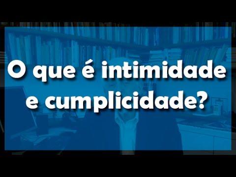 O que é intimidade e cumplicidade? - Flávio Gikovate