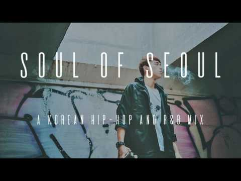 Soul of Seoul // A Korean Hip - Hop And R&B Mix