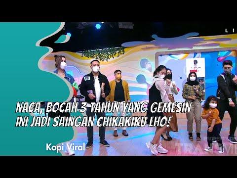 NACA, BOCAH 3 TAHUN YANG GEMESIN INI JADI SAINGAN CHIKAKIKU LHO! | KOPI VIRAL (15/1/21) P3