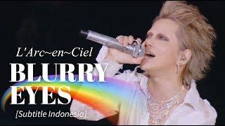 Gambar cover L'Arc~en~Ciel - BLURRY EYES | Subtitle Indonesia | 25th L'Anniversary LIVE