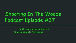 Best Firearm Accessories, Shooting In The Woods Podcast Episode #37