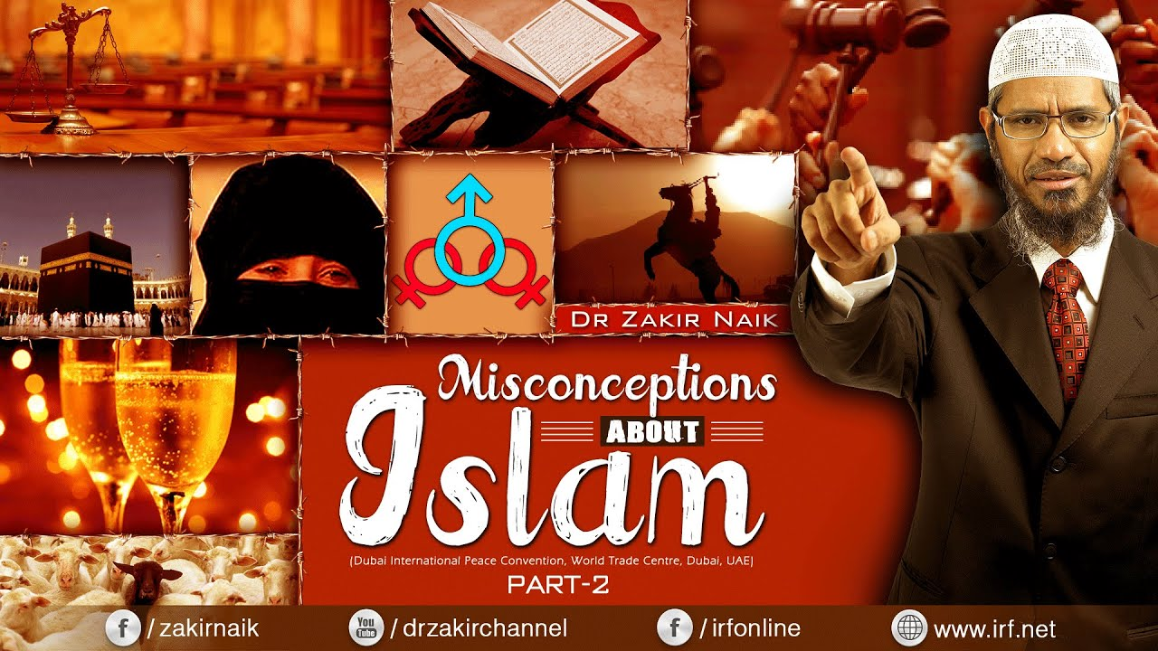 MISCONCEPTIONS ABOUT ISLAM - PART 2 | LECTURE + Q & A | DR ZAKIR NAIK