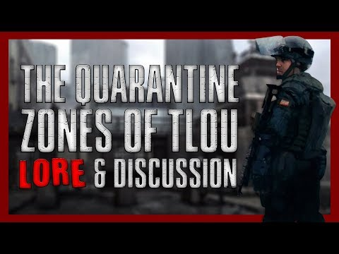 The Quarantine Zones Of The Last Of Us - Lore & Discussion