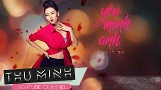 Yêu Mình Anh - Thu Minh