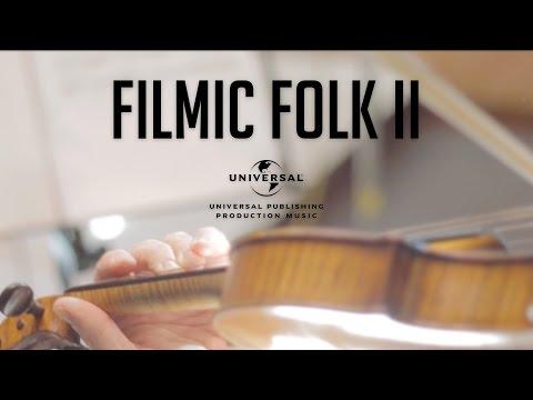 Making Music for Film - Filmic Folk II for Universal Music Publishing