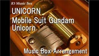 UNICORN/Mobile Suit Gundam Unicorn [Music Box]