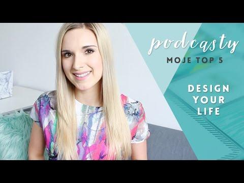 TOP 5: najlepsze PODCASTY – biznes, minimalizm, motywacja || Design Your Life