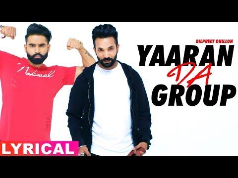Yaaran Da Group (Lyrical Video) | Dilpreet Dhillon | Parmish Verma | Desi Crew | Latest Songs 2019