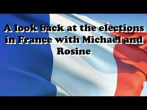 A look back at the elections in France with Michael and Rosine