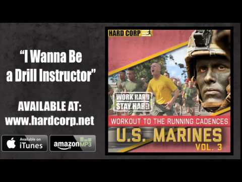 I Wanna Be a Drill Instructor (USMC Cadence)