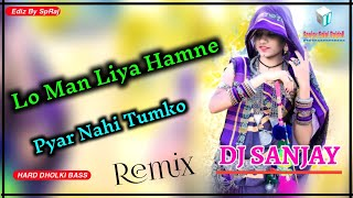 Lo Maan Liya Humne Pyar Nahi Tumko - Raaz Reboot - (Arijit Singh) OLD SONG DJ REMIX SANJAY RAJDOLI