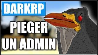 COMMENT PIEGER UN ADMIN ! - Gmod DarkRP FR #25 Ft. H'Akimbo