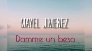 Mayel Jimenez - damme un beso