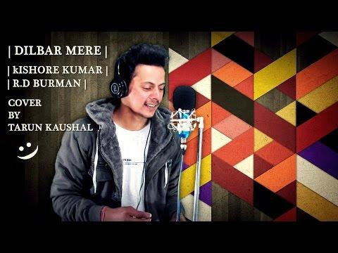 Dilbar Mere | Kishore Kumar | R.D Burman | Amitabh Bachchan | Cover By Tarun Kaushal