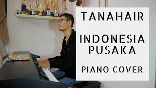 Tanah Air -  Indonesia Pusaka (Piano Cover)