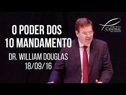 O poder dos 10 mandamentos I Dr. William Douglas I 18/09/16