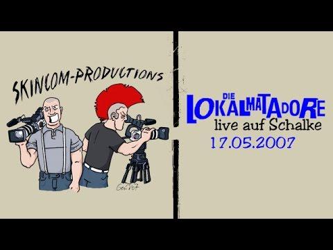 Die Lokalmatadore - Live Auf Schalke 17.05.2007 (Saisonabschlussparty Schalke Supporters Club)
