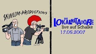 Die Lokalmatadore  live auf Schalke 17052007 (Saisonabschlussparty Schalke Supporters Club)