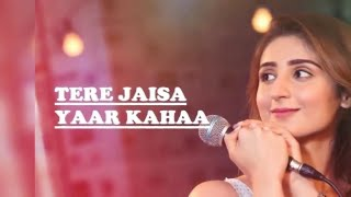 Tere Jaisa Yaar Kahan - FEMALE VERSION | YAARANA | New Friendship Song 2020