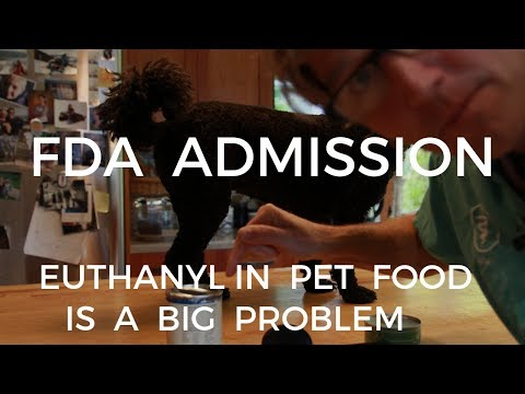 FDA Admits: Euthanyl in Pet Food is A BIG Problem