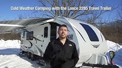 Cold Weather Camping with the 2018 Lance 2285 All Seasons Travel Trailer