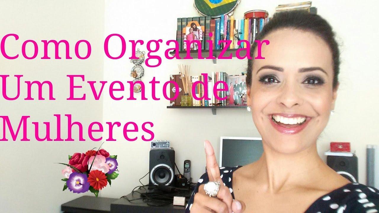 Fabuloso Como Organizar um evento de mulheres! - YouTube XY26