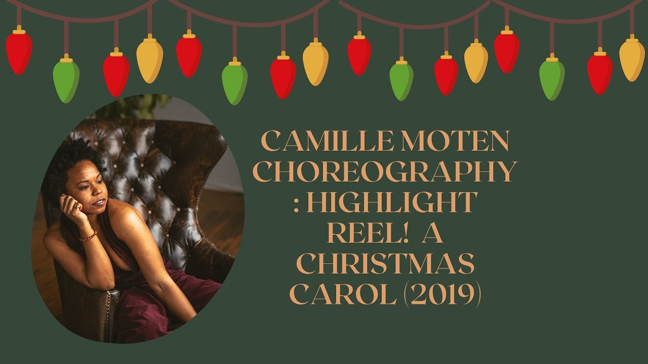 Camille Moten Choreography: HIGHLIGHT REEL!  A Christmas Carol (2019)