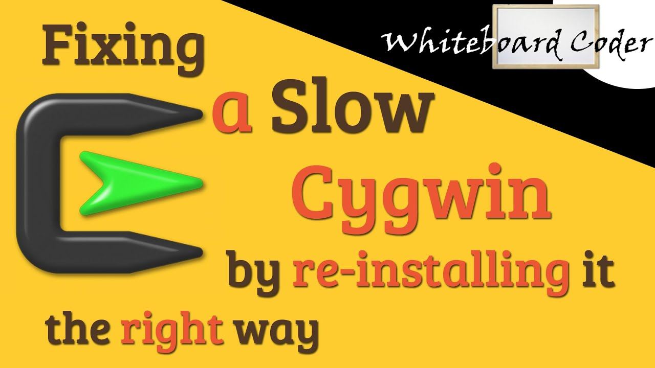Fixing a Slow Cygwin by Re-installing it the Right Way